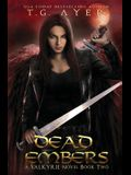 Dead Embers: A Valkyrie Novel - Book 2