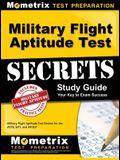 Military Flight Aptitude Test Secrets Study Guide: Military Flight Aptitude Test Review for the Astb, Sift, and Afoqt