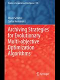 Archiving Strategies for Evolutionary Multi-Objective Optimization Algorithms