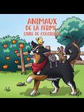 Animaux de la ferme livre de coloriage: Pour les enfants de 4 à 8 ans