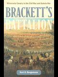 Brackett's Battalion: Minnesota Cavalry in the Civil War and Dakota War