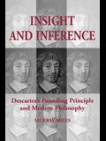 Insight and Inference: Descartes's Founding Principle and Modern Philosophy