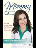 Mommy Calls: Dr. Tanya Answers Parents' Top 101 Questions about Babies and Toddlers