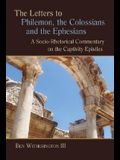 The Letters to Philemon, the Colossians, and the Ephesians: A Socio-Rhetorical Commentary on the Captivity Epistles