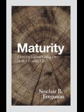 Maturity: Growing Up and Going on in the Christian Life