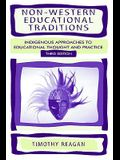 Non-Western Educational Traditions: Indigenous Approaches to Educational Thought and Practice