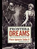 Frontera Dreams: A Hactor Belascoaran Shayne Detective Novel