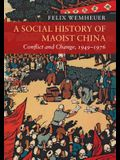 A Social History of Maoist China: Conflict and Change, 1949-1976