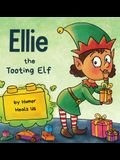 Ellie the Tooting Elf: A Story About an Elf Who Toots (Farts)