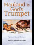 Mankind Is God's Trumpet