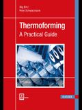 Thermoforming 2e: A Practical Guide