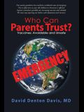 Who Can Parents Trust?: Vaccines: Avoidable and Unsafe