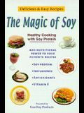 Magic of Soy: Healthy Cooking with Soy Protein