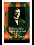 Inspiration, Empowerment & Personal Growth Classics in One Volume: Acres of Diamonds, The Key to Success, Increasing Personal Efficiency, Every Man Hi