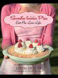 Sweetie-Licious Pies: Eat Pie, Love Life