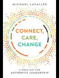 Connect, Care, Change: A Road Map for Authentic Leadership