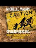 Open Borders, Inc. Lib/E: Who's Funding America's Destruction?