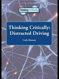 Thinking Critically Distracted Driving