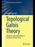 Topological Galois Theory: Solvability and Unsolvability of Equations in Finite Terms