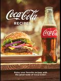 Coca-Cola Recipes: Enjoy Your Favorite Recipes with the Great Taste of Coca-Cola