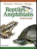 Reptiles & Amphibians of Minnesota, Wisconsin and Michigan Field Guide