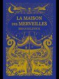 La Maison Des Merveilles = The Marvels