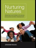 Nurturing Natures: Attachment and Children's Emotional, Sociocultural and Brain Development