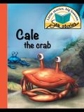 Cale the crab: Little stories, big lessons