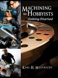 Machining for Hobbyists: Getting Started