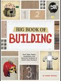 Big Book of Building: Duct Tape, Paper, Cardboard, and Recycled Projects to Blast Away Boredom