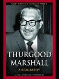 Thurgood Marshall: A Biography