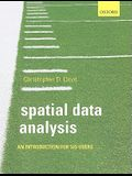 Spatial Data Analysis: An Introduction for GIS Users. Christopher Lloyd
