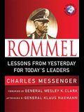 Rommel: Lessons from Yesterday for Today's Leaders: Leadership Lessons from the Desert Fox