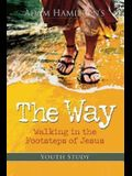 The Way: Youth Study Edition: Walking in the Footsteps of Jesus