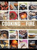 Cooking with Fire: From Roasting on a Spit to Baking in a Tannur, Rediscovered Techniques and Recipes That Capture the Flavors of Wood-Fi