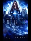 Inquisitor: A Witch & Wolf Novel