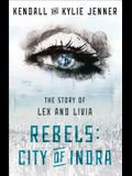 Rebels: City of Indra, 1: The Story of Lex and Livia