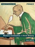 Western Civilization: A Brief History, Fifth Edition - Volume 2, From The 1400s ,