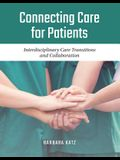 Connecting Care for Patients: Interdisciplinary Care Transitions and Collaboration