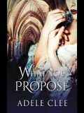 What You Propose