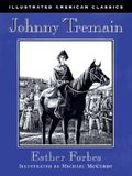 Johnny Tremain (Illustrated American Classics)