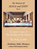 The Mission of Jesus & John Part I: The Symbolic Versions of the Parables of the Master The Book of John