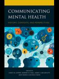 Communicating Mental Health: History, Contexts, and Perspectives