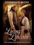 Losing Lincoln: The Liberator Series Book Two