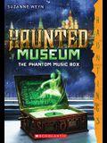 The Haunted Museum #2: The Phantom Music Box: (a Hauntings novel)