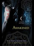 Awakened: A House of Night Novel