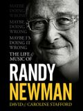 Maybe I'm Doing It Wrong - The Life & Music of Randy Newman