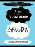 Alice in Wonderland - Alicia au Pays des Merveilles with French-English Dictionary: Learn French with Dual Language Parallel Text Books