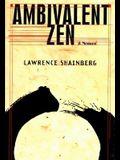 Ambivalent Zen