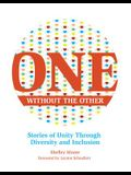 One Without the Other, Volume 1: Stories of Unity Through Diversity and Inclusion